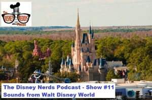 The Disney Nerds Podcast - Show #11