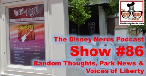 The Disney Nerds Podcast Show #86: Random Thoughts and Voices of Liberty