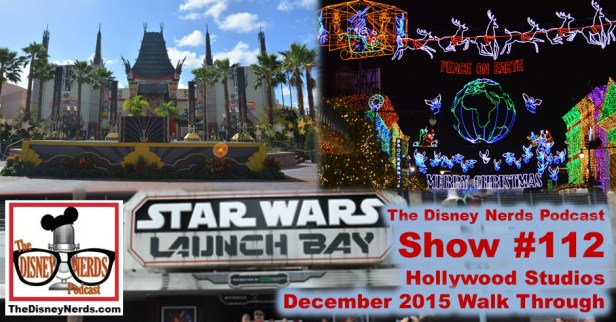The Disney Nerds Podcast Show #112: December 2015 Hollywood Studios Walk through featuring Osborne Lights, Launch Bay, Path of the Jedi and More