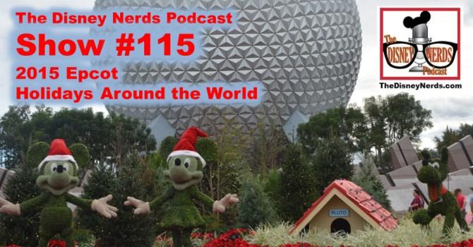 The Disney Nerds Podcast Show #115 - Epcot Holidays Around the World 2015