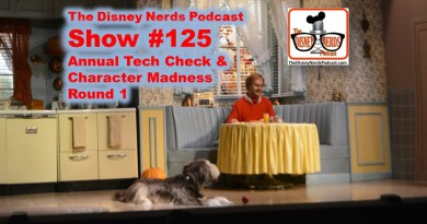 The Disney Nerds Podcast Show #125 - Tech Check and Character Madness Round 1
