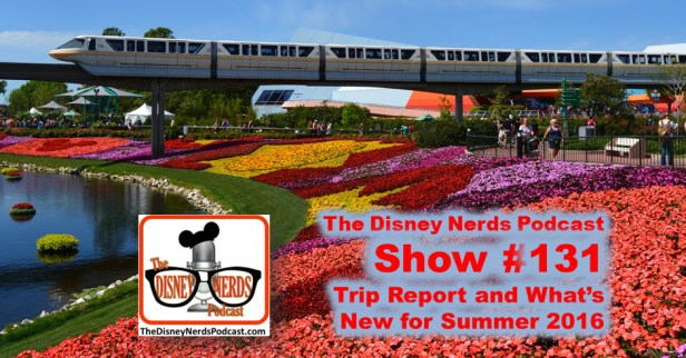 The Disney Nerds Podcast Show #131: What's new at Walt Disney world Summer 2016