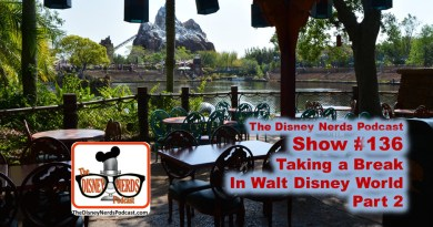 The Disney Nerds Podcast Show #136: Taking a Break at Walt Disney World Part 2