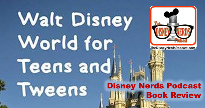The Disney Nerds Podcast - Walt Disney World for Teens and Tweens