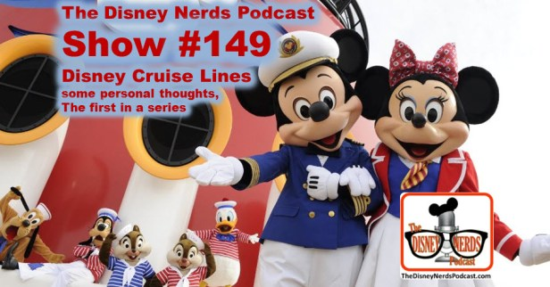 The Disney Nerds Podcast Show #149: Disney Cruise Lines, should you consider?