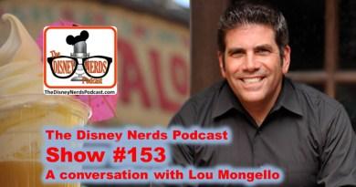 The Disney Nerds Podcast Show #153; a Conversation with Lou Mongello