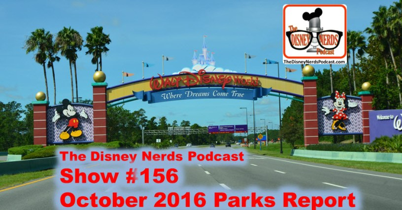 The Disney Nerds Podcast Show #156 - a Walt Disney World Adventure