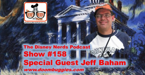 The Disney Nerds Podcast Show #158 a conversation with Jeff Baham