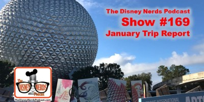 The Disney Nerds Podcast Show #169 - January 2017 Trip Report