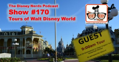 The Disney Nerds Podcast Show #170 - Tours of Walt Disney Wolrd