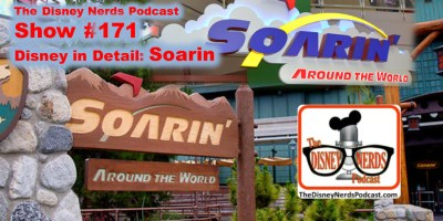 The Disney Nerds Podcast Show #171: Disney in Detail.. Soarin
