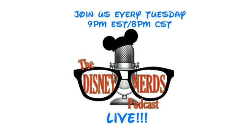 The Disney Nerds Podcast Show #193 - Live