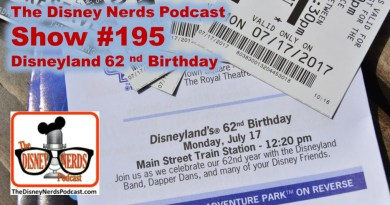 The Disney Nerds Podcast Show #195 - Happy 62nd Birthday Disneyland
