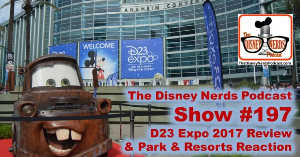 The Disney Nerds Podcast show #197: D23 Review and Parks & Resorts Reaction