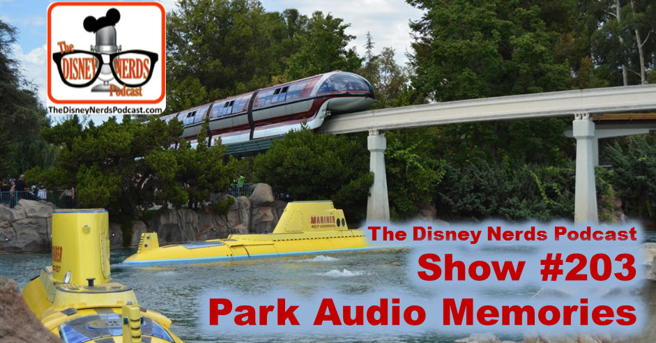 Show #203: Summer Memories and Sounds from the Parks