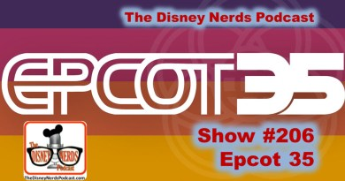 The Disney Nerds Podcast Show #206 - Epcot 35