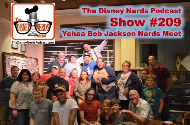 The Disney Nerds Podcast Show #209 - Yehaa Bob Jackson Meet