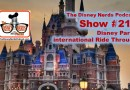 The Disney Nerds Podcast Show #213 - Disney Parks International Ride Through