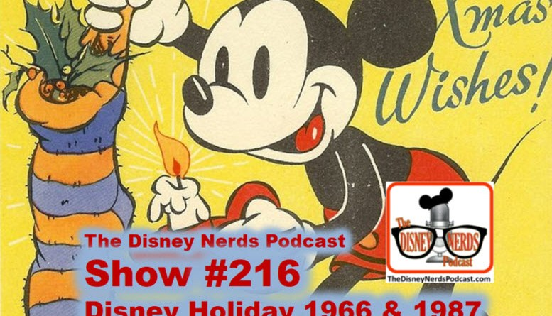 The Disney Nerds Podcast Show #216: Disney Holiday 1966 & 1987