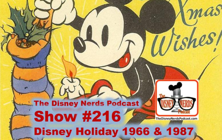 The Disney Nerds Podcast Show #216: Disney Holiday 1966 & 1987