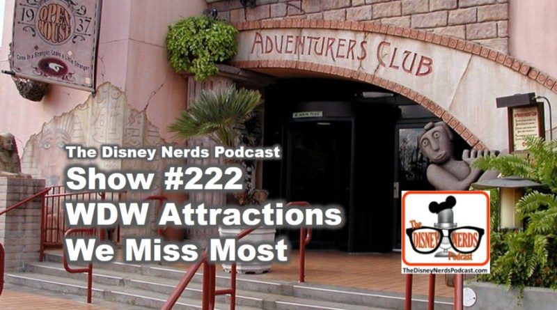 The Disney Nerds Podcast Show #222 WDW Attractions we miss most
