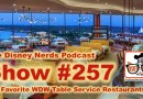 The Disney Nerds Podcast Show #257: Favorite Table Service