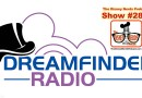 The Disney Nerds Podcast Show #286: Introducing Dream Finder Radio