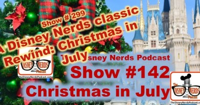 Join us this week for a Classic Rewind of show #142, Christmas in July. Way back in 2016, Sam brought us a great show with a lot of 'Merry' Christmas music from the Parks. This is the time of year to begin booking that trip to Disney so what better way to be reminded. FYI, show # 300 Anniversary show is next week! Thanks for listening!!!