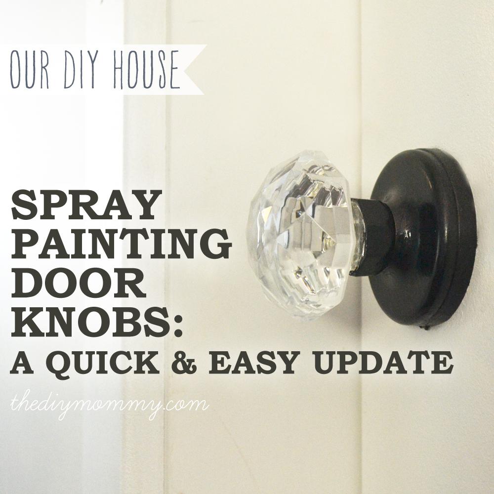 Spray Paint A Door Knob A Cheap Amp Easy Update