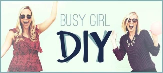 BUSY GIRL DIY