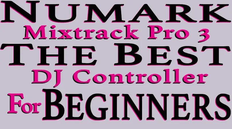 Numark Mixtrack Pro 3 Features Review | Best Beginner DJ