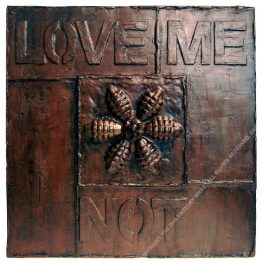LOVE ME NOT. 60 x 60 x 12 cm. 2020. 1/1