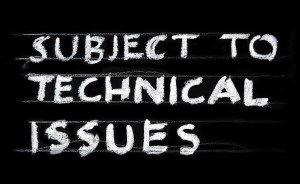 """Chalkboard reading """"Subject to technical issues""""."""