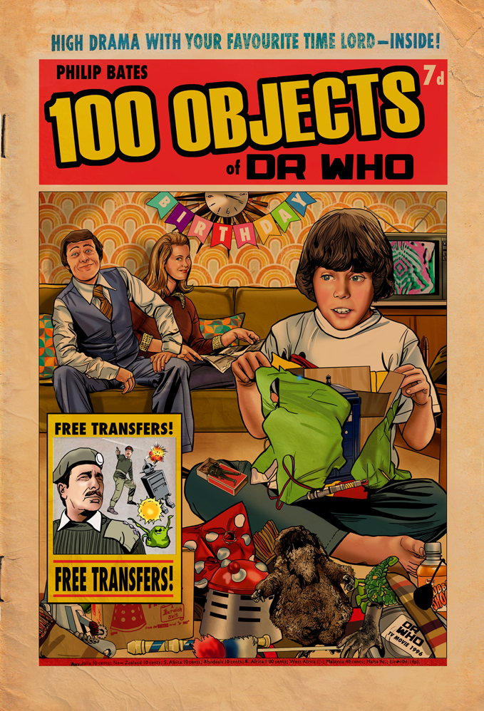 Coming Soon: 100 Objects of Doctor Who, Written by the Editor of the Doctor Who Companion