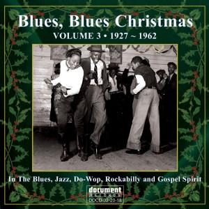 DOCD-32-20-18.Blues, Blues Christmas Volume 3 1927 – 1962