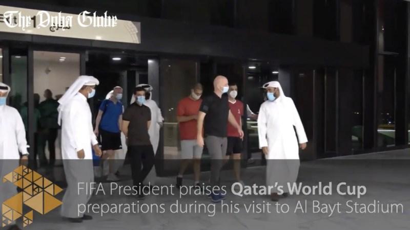 FIFA President praises Qatar's World Cup preparations during his visit to Al Bayt Stadium