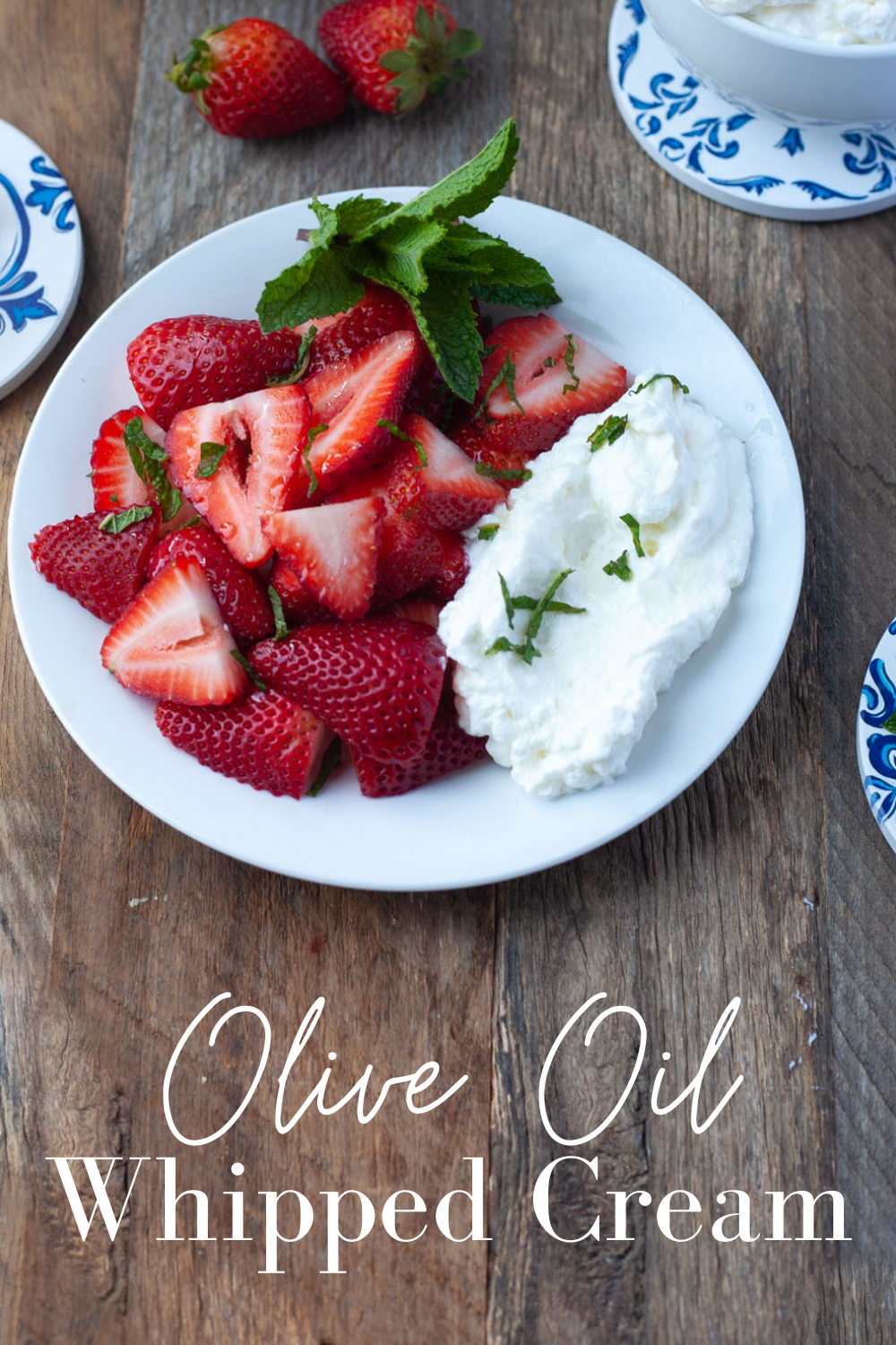 olive oil whipped cream with fresh berries and mint
