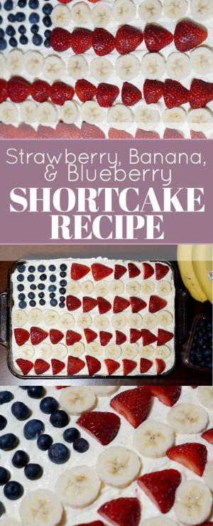 Patriotic Flag Dessert: Strawberry, Banana, and Blueberry Shortcake Recipe