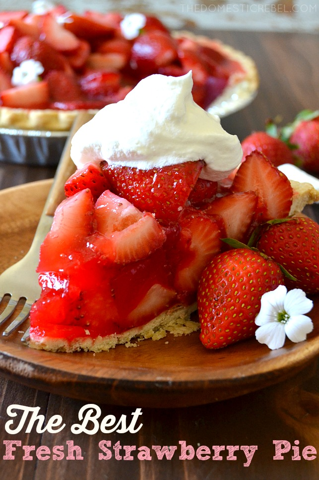 The Best Fresh Strawberry Pie The Domestic Rebel