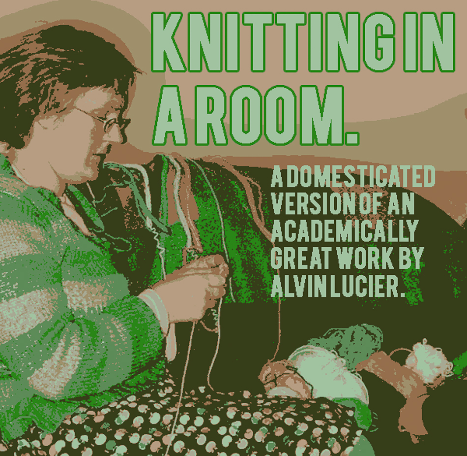 "My dodgy poster for ""I am knitting in a room"" an early sound/knitting project from 2006"