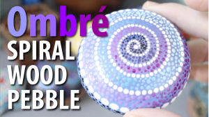 Ombré Spiral Wood Pebble Tutorial