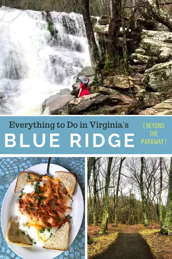 What to do in Virginia's Blue Ridge beyond driving the Virginia Blue Ridge Parkway.