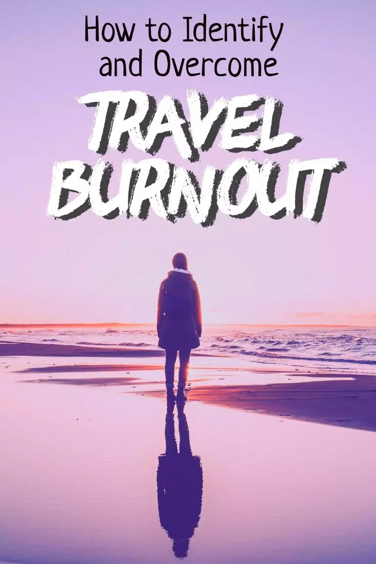 How to avoid travel burnout. How to cope with travel burn out, exhausting and stress from traveling.