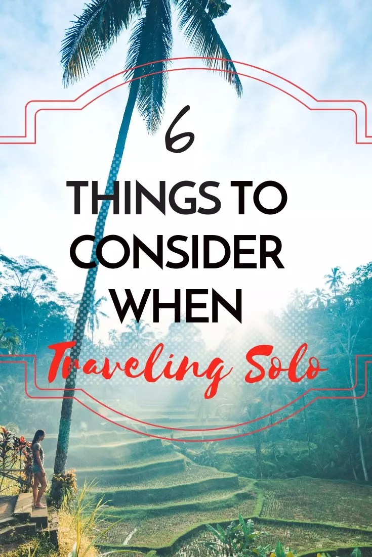 What to know about traveling solo. Things to consider on your first solo trip. Is solo travel right for you?