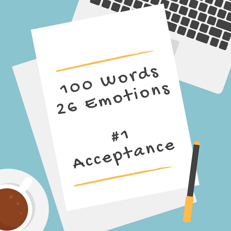 100 Words, 26 Emotions – #1 Acceptance