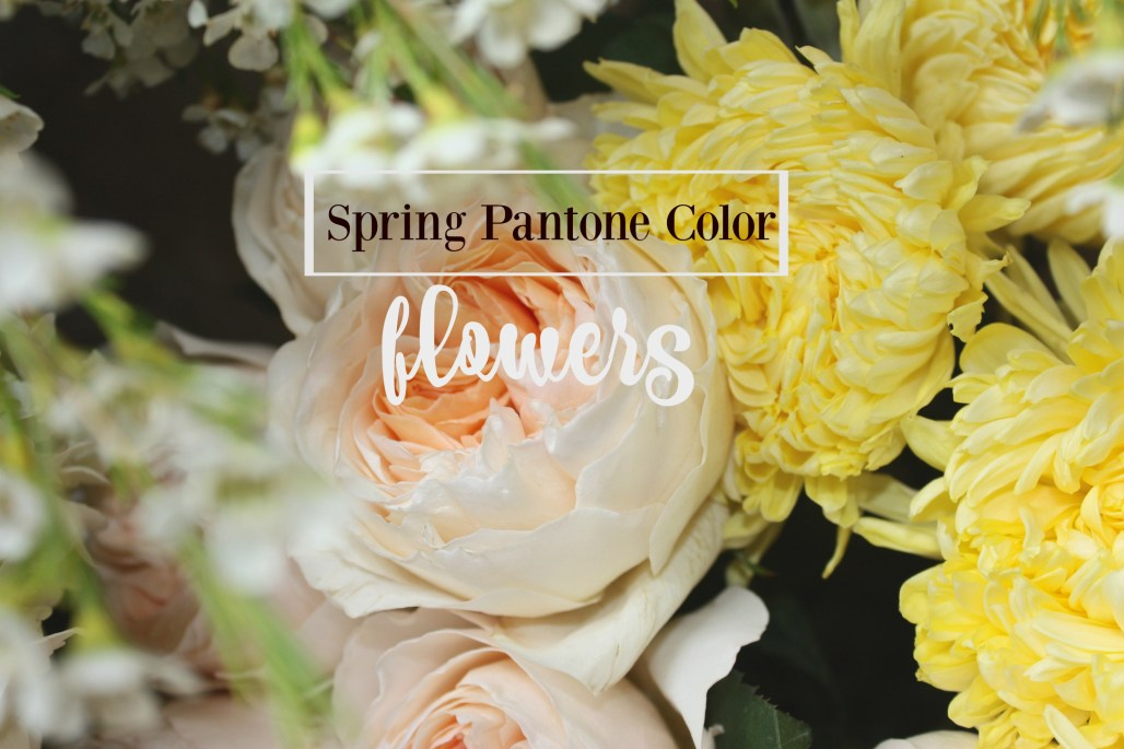 Spring Pantone Color Inspired Flowers