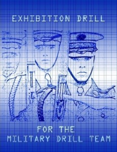 Exhibition Drill For The Military Drill Team Front Cover