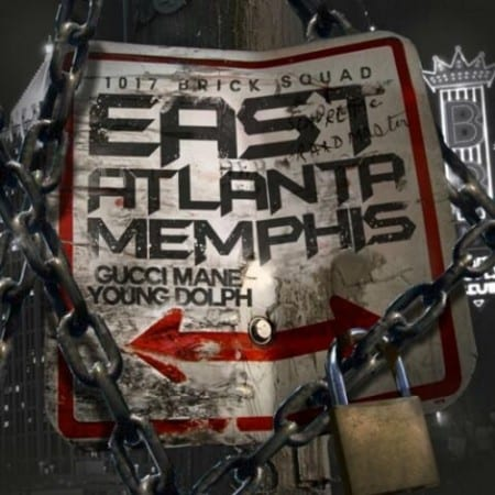 Gucci Mane & Young Dolph – East Atlanta Memphis (Mixtape)