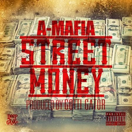 A-Mafia – Street Money