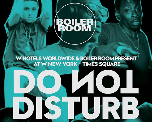 """BOILER ROOM X W HOTELS PRESENT """"DO NOT DISTURB"""" NYC"""